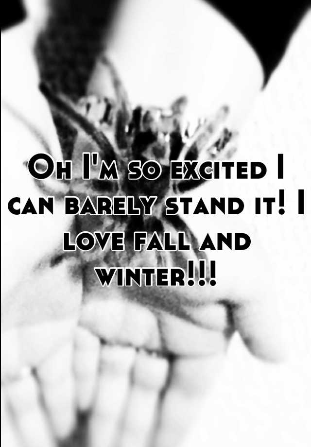 Oh I'm so excited I can barely stand it! I love fall and winter!!!