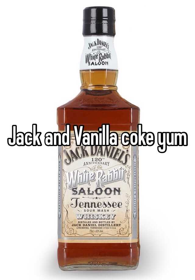 Jack and Vanilla coke yum