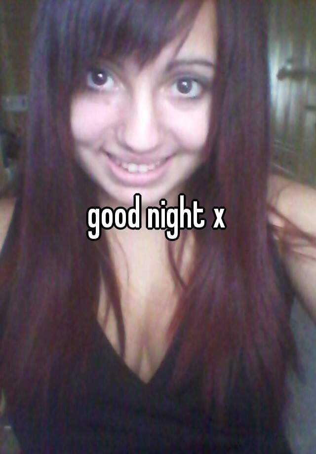 good night x