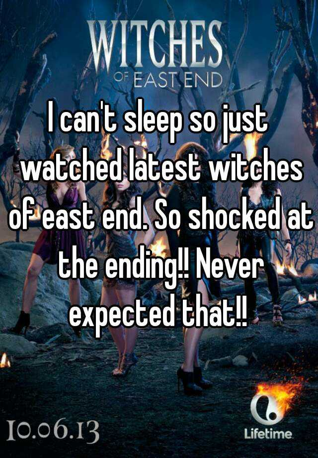 I can't sleep so just watched latest witches of east end. So shocked at the ending!! Never expected that!!