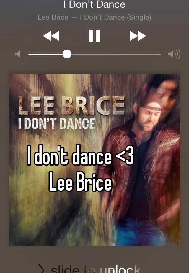 I don't dance <3 Lee Brice