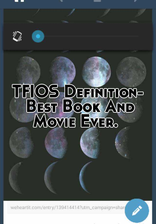 TFIOS Definition- Best Book And Movie Ever.