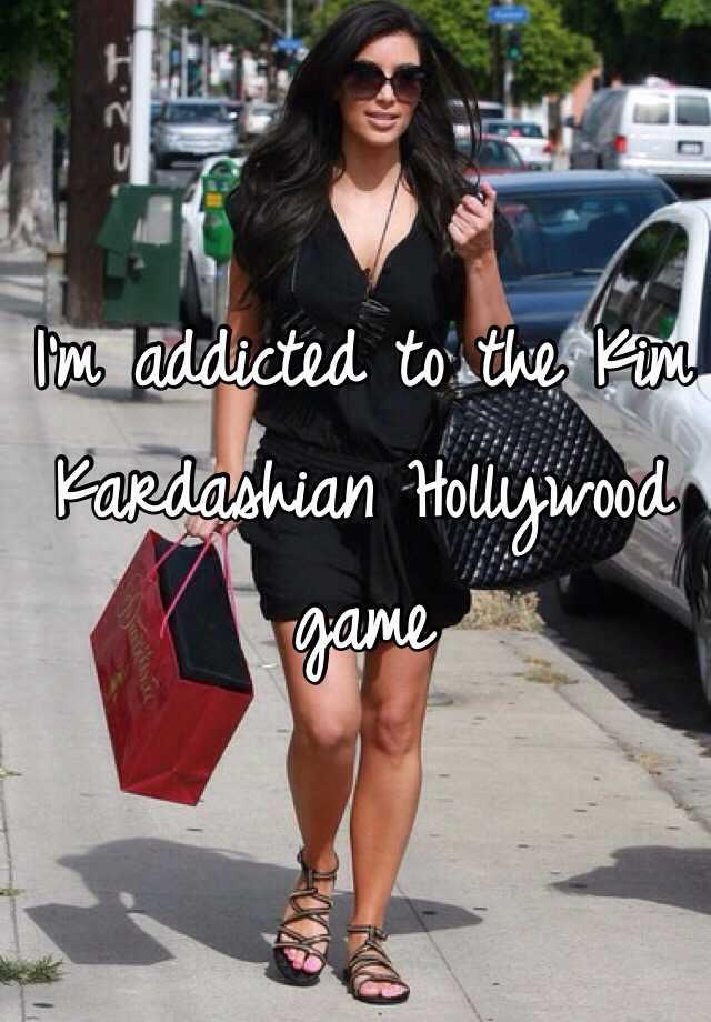I'm addicted to the Kim Kardashian Hollywood game