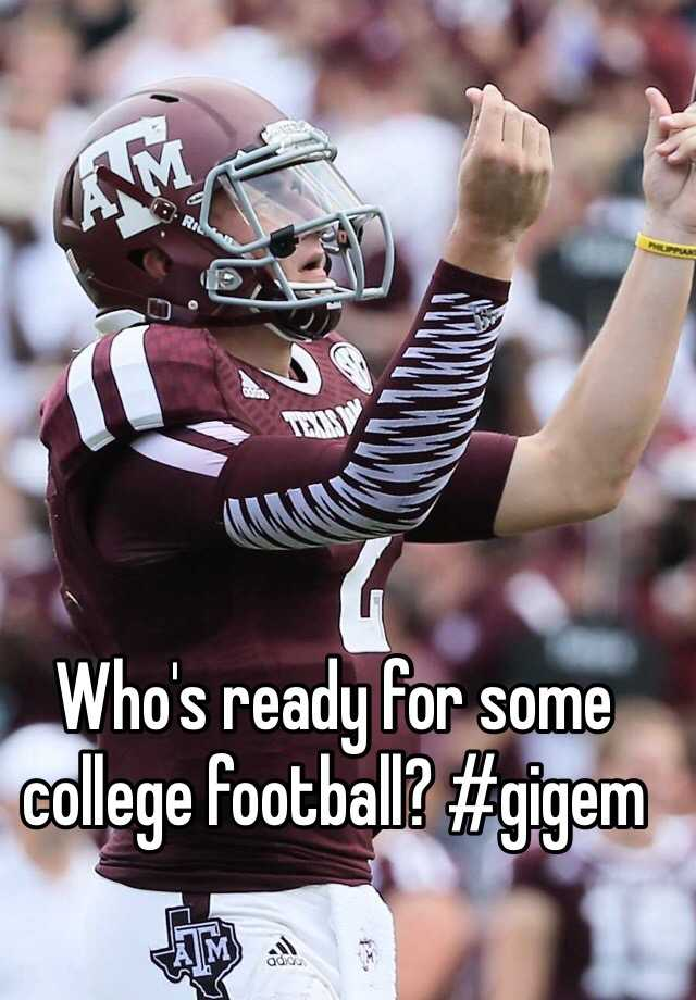 Who's ready for some college football? #gigem