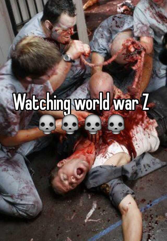 Watching world war Z 💀💀💀💀