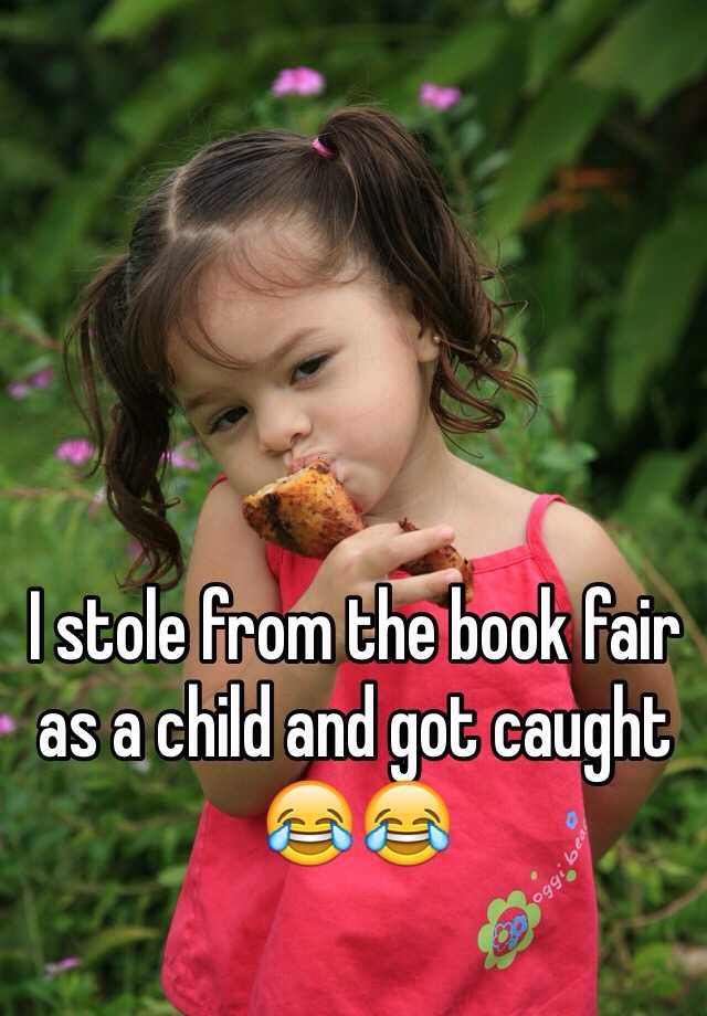 I stole from the book fair as a child and got caught 😂😂