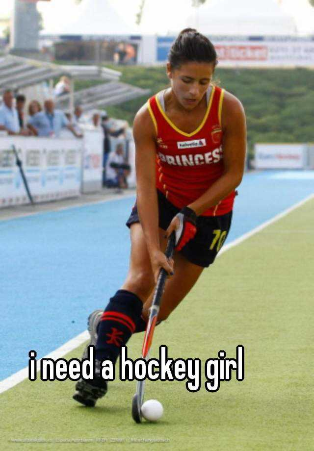 i need a hockey girl