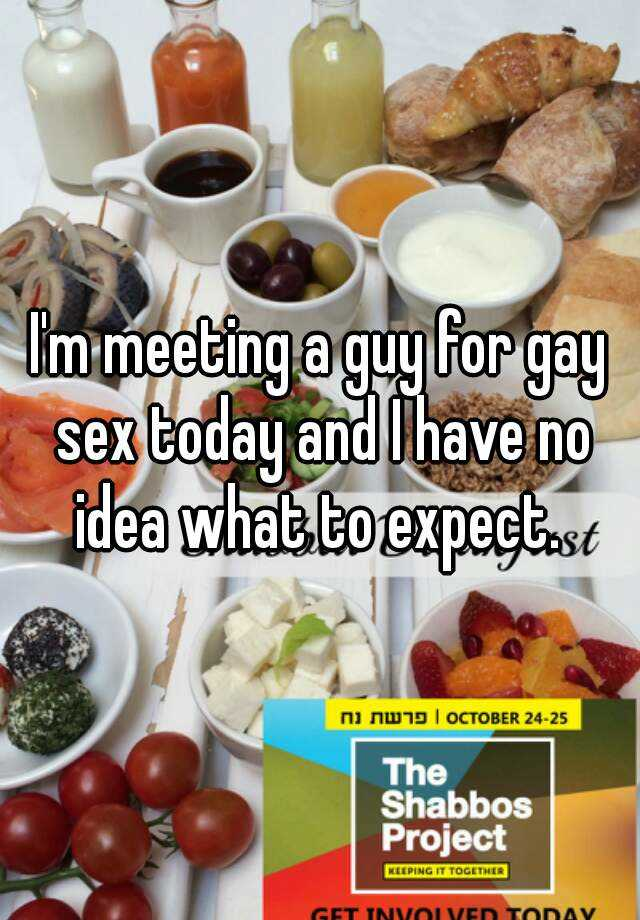 I'm meeting a guy for gay sex today and I have no idea what to expect.