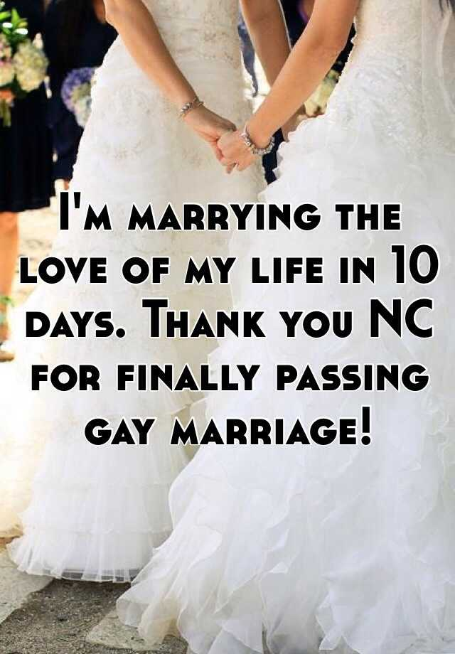 I'm marrying the love of my life in 10 days. Thank you NC for finally passing gay marriage!
