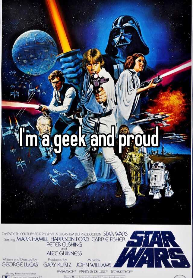 I'm a geek and proud