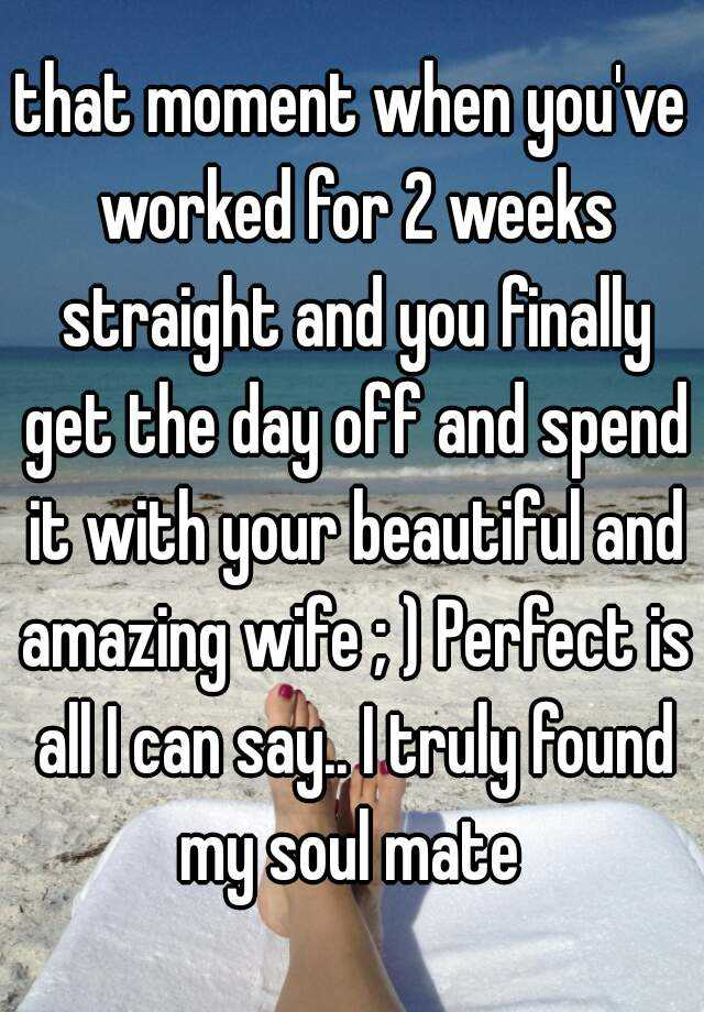 that moment when you've worked for 2 weeks straight and you finally get the day off and spend it with your beautiful and amazing wife ; ) Perfect is all I can say.. I truly found my soul mate