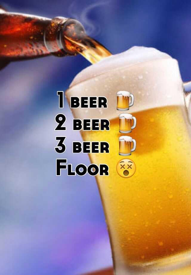 1 beer 🍺 2 beer 🍺 3 beer 🍺 Floor 😵